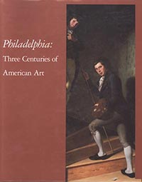 Philadelphia: Three Centuries of American Art