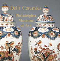 Delft Ceramics at the Philadelphia Museum of Art