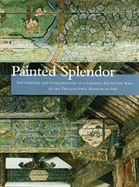 Painted Splendor: The Context and Conservation of a Chinese Reception Hall in the Philadelphia Museum of Art