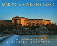 Making a Modern Classic: The Architecture of the Philadelphia Museum of Art