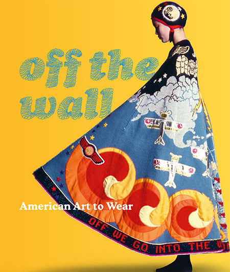 Off the Wall: American Art to Wear