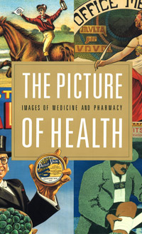 Picture of Health: Images of Medicine and Pharmacy from the William H. Helfand Collection