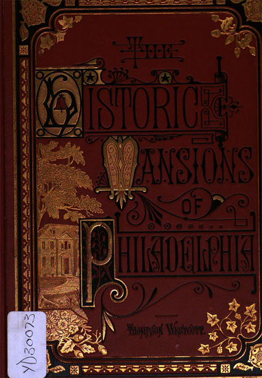 "Cover of Thompson Westcott's ""The Historic Mansions of Philadelphia"", 1877"