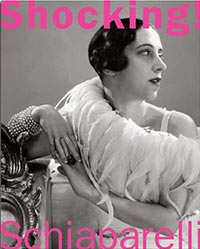 Shocking! The Art and Fashion of Elsa Schiaparelli