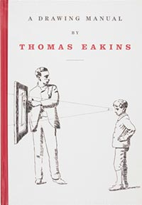 A Drawing Manual by Thomas Eakins
