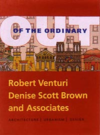 Out of the Ordinary: Robert Venturi, Denise Scott Brown and Associates